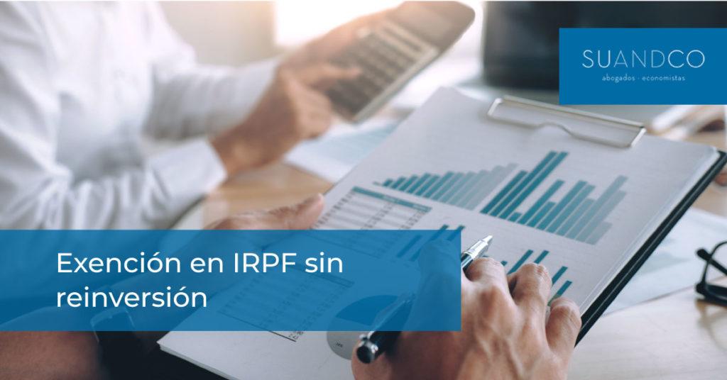 Exención en IRPF sin reinversión